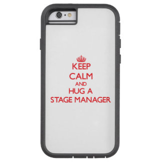 Keep Calm and Hug a Stage Manager iPhone 6 Case
