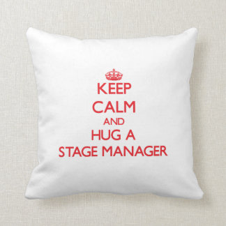 Keep Calm and Hug a Stage Manager Throw Pillow