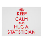 Keep Calm and Hug a Statistician Poster