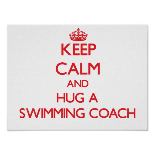 Keep Calm and Hug a Swimming Coach Print