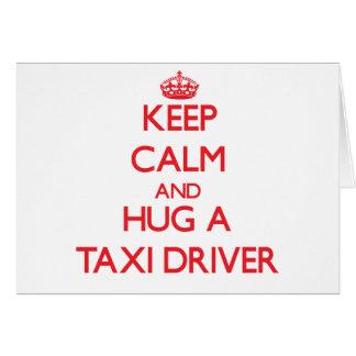 Keep Calm and Hug a Taxi Driver Card