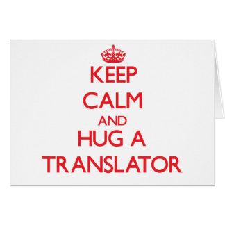 Keep Calm and Hug a Translator Greeting Card