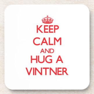 Keep Calm and Hug a Vintner Drink Coaster