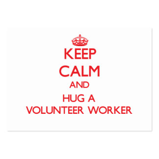 Keep Calm and Hug a Volunteer Worker Business Card Templates