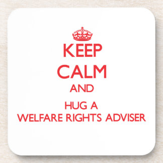 Keep Calm and Hug a Welfare Rights Adviser Beverage Coaster
