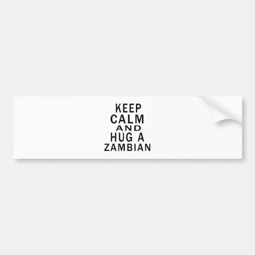 Keep Calm And Hug A Zambian Bumper Sticker