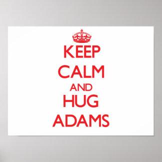 Keep calm and Hug Adams Posters