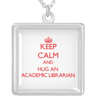 Keep Calm and Hug an Academic Librarian Jewelry
