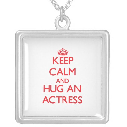 Keep Calm and Hug an Actress Personalized Necklace