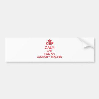 Keep Calm and Hug an Advisory Teacher Bumper Sticker