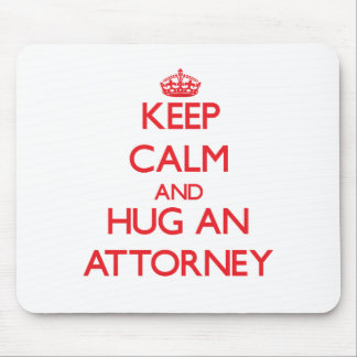 Keep Calm and Hug an Attorney Mouse Pad