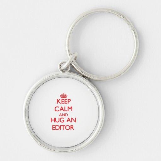 Keep Calm and Hug an Editor Key Chain