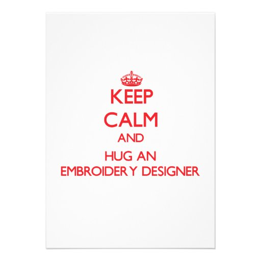 Keep Calm and Hug an Embroidery Designer Invites