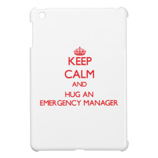 Keep Calm and Hug an Emergency Manager Cover For The iPad Mini
