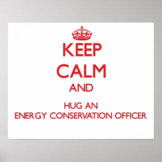 Keep Calm and Hug an Energy Conservation Officer Print