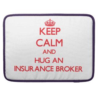 Keep Calm and Hug an Insurance Broker MacBook Pro Sleeves