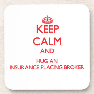 Keep Calm and Hug an Insurance Placing Broker Beverage Coasters