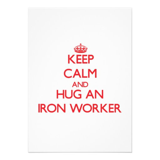 Keep Calm and Hug an Iron Worker Personalized Invitations