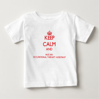 Keep Calm and Hug an Occupational Therapy Assistan Baby T-Shirt