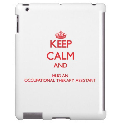 Keep Calm and Hug an Occupational Therapy Assistan
