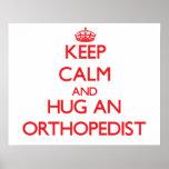 Keep Calm and Hug an Orthopaedist Poster