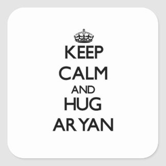 Keep Calm and Hug Aryan Square Sticker
