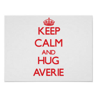 Keep Calm and Hug Averie Poster