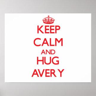 Keep Calm and HUG Avery Posters