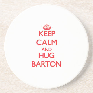Keep calm and Hug Barton Drink Coaster