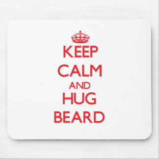 Keep calm and Hug Beard Mouse Pads