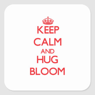 Keep calm and Hug Bloom Square Sticker