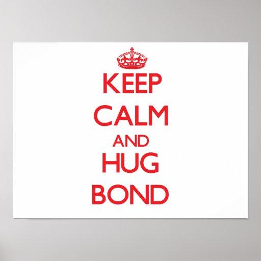 Keep calm and Hug Bond Poster
