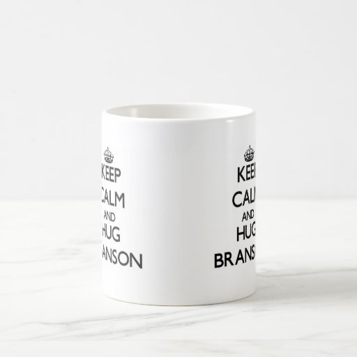 Keep Calm and Hug Branson Coffee Mugs