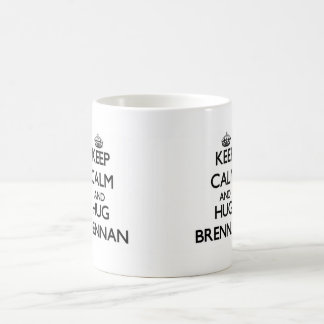 Keep Calm and Hug Brennan Mug