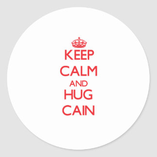 Keep calm and Hug Cain Round Stickers