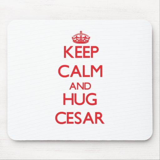Keep Calm and HUG Cesar Mousepads