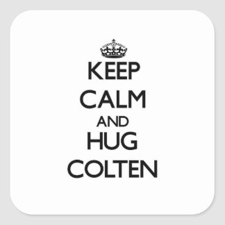 Keep Calm and Hug Colten Square Stickers