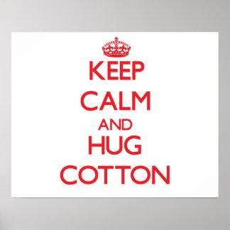 Keep calm and Hug Cotton Posters