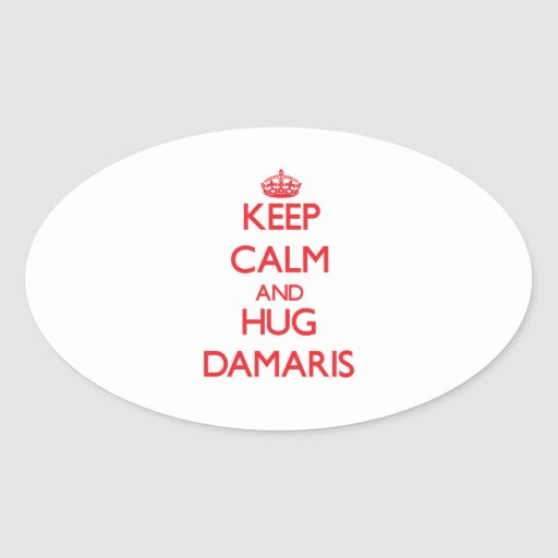 Keep Calm and Hug Damaris Sticker