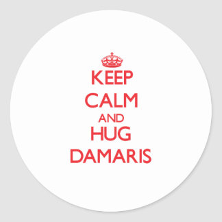 Keep Calm and Hug Damaris Round Stickers