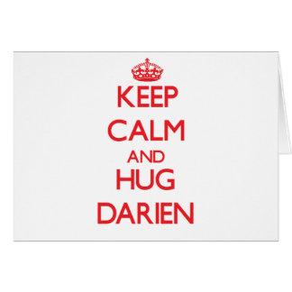 Keep Calm and HUG Darien Greeting Card