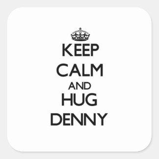 Keep Calm and Hug Denny Square Stickers