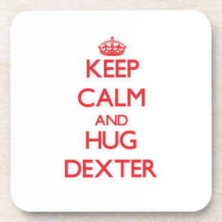 Keep Calm and HUG Dexter Coaster