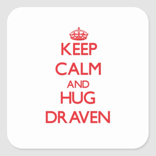 Keep Calm and HUG Draven Square Stickers