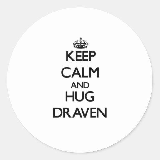 Keep Calm and Hug Draven Round Sticker