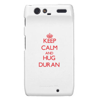 Keep calm and Hug Duran Motorola Droid RAZR Cases