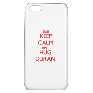 Keep calm and Hug Duran Cover For iPhone 5C