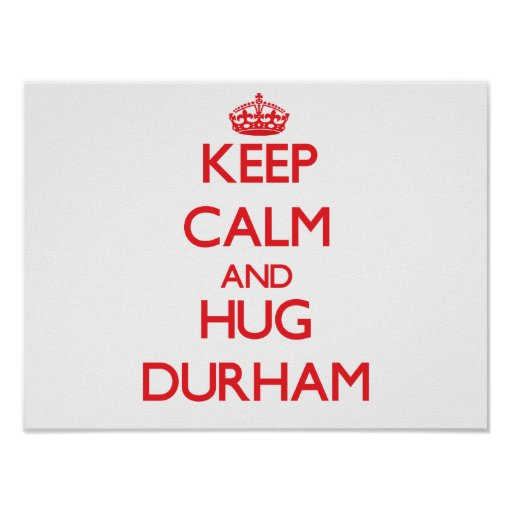 Keep calm and Hug Durham Print