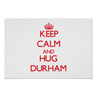 Keep calm and Hug Durham Posters
