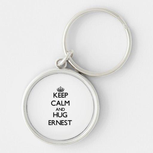 Keep Calm and Hug Ernest Key Chains
